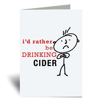 Mens I'd Rather Be Drinking Cider A6 Greeting Card