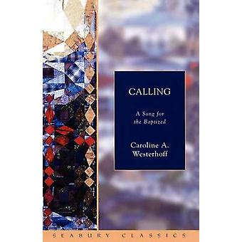 Calling A Song for the Baptized by Westerhoff & Caroline
