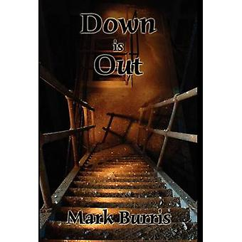 Down Is Out by Burris & Mark W.