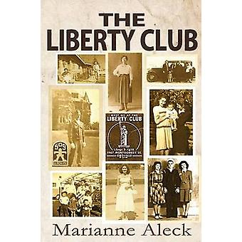 The Liberty Club by Aleck & Marianne