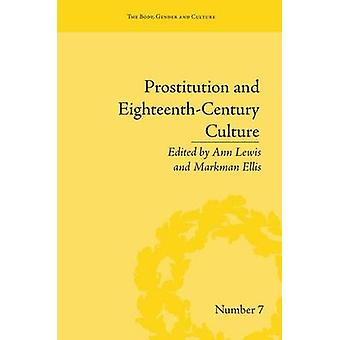 Prostitution and EighteenthCentury Culture  Sex Commerce and Morality by Lewis & Ann