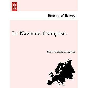 La Navarre franaise. by Bascle de lagrze & Gustave