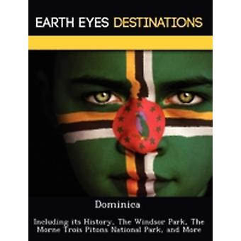 Dominica Including its History The Windsor Park The Morne Trois Pitons National Park and More by Browning & Renee