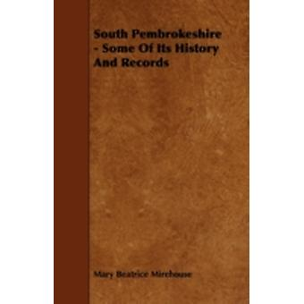 South Pembrokeshire  Some of Its History and Records by Mirehouse & Mary Beatrice
