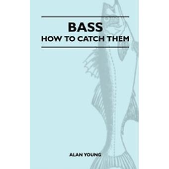 Bass  How To Catch Them by Young & Alan