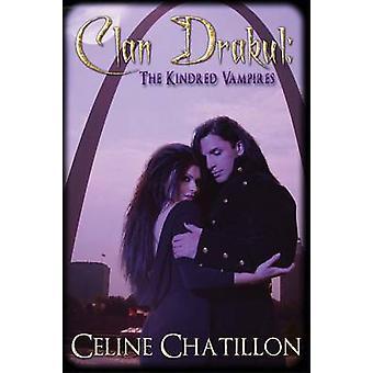 Clan Drakul The Kindred Vampires by Chatillon & Celine