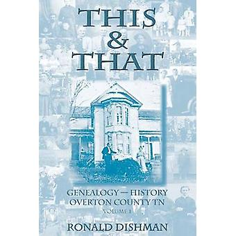 This  That Genealogy and History from Overton County TN by Dishman & Ronald