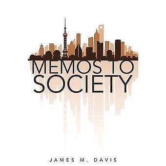 Memos To Society by Davis & James M.