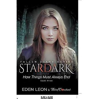 Stardark  How Things Must Always Be Book 3 Fallen Stars Series by Third Cousins