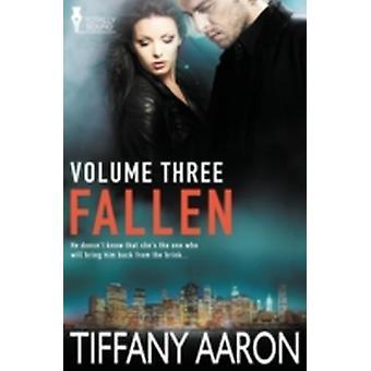 Fallen Volume Three by Aaron & Tiffany
