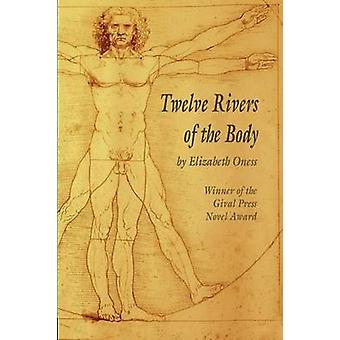 Twelve Rivers of the Body by Oness & Elizabeth