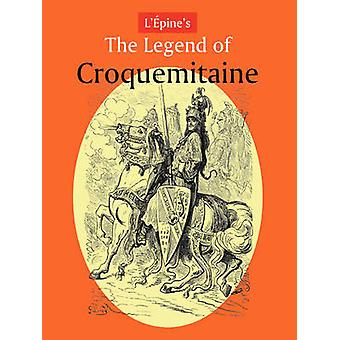 LPines the Legend of Croquemitaine and the Chivalric Times of Charlemagne by LPine & Ernest