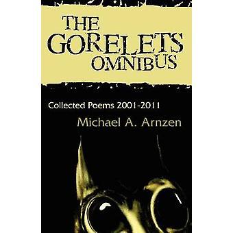 The Gorelets Omnibus by Arnzen & Michael A.