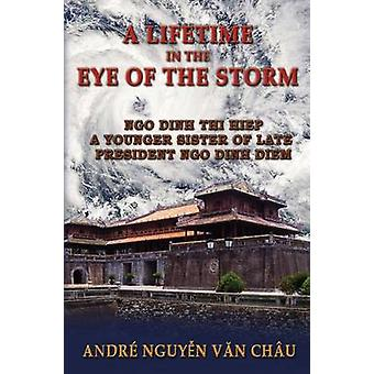 A Lifetime in the Eye of the Storm by Van Chau & Andre Nguyen