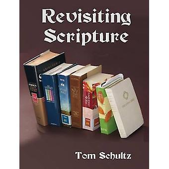 Revisiting Scripture by Schultz & Thomas W