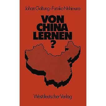 Von China lernen by Galtung & Johan