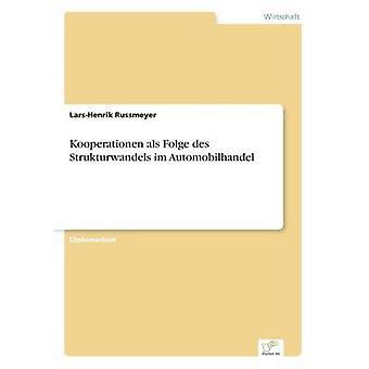 Kooperationen als Folge des Strukturwandels im Automobilhandel by Russmeyer & LarsHenrik
