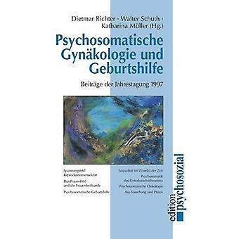 Psychosomatische Gynkologie und Geburtshilfe by Richter & Dietmar