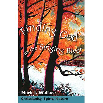Finding God in Singing River by Wallace & Mark I.
