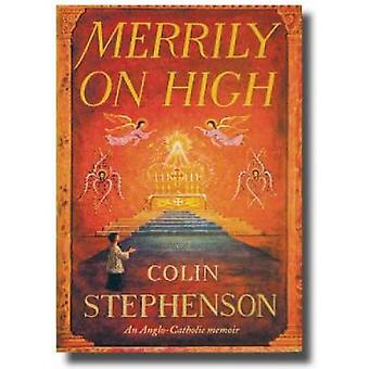 Merrily on High by Stephenson & Colin