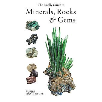Firefly Guide to Minerals Rocks and Gems by Rupert Hochleitner