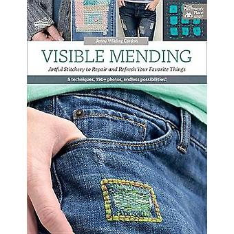 Visible Mending - Artful Stitchery to Repair and Refresh Your Favorite