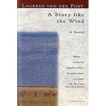 A Story Like the Wind by Laurens Van der Post - 9780156852616 Book