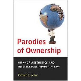 Parodies of Ownership - Hip-hop Aesthetics and Intellectual Property L