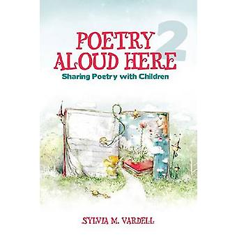 Poetry Aloud Here - Sharing Poetry with Children (Second Edition) by S
