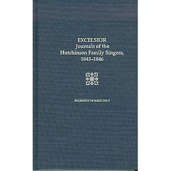 Excelsior - Journals of The Hutchinson Family Singers 1842-1846 by Dal