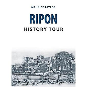 Ripon History Tour by Maurice Taylor - 9781445689159 Book