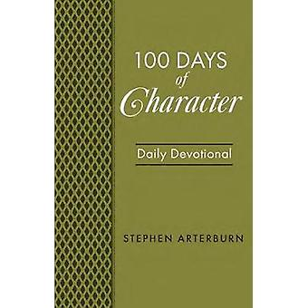 BOOK - 100 Days of Character by Stephen Arterburn - 9781628624953 Book