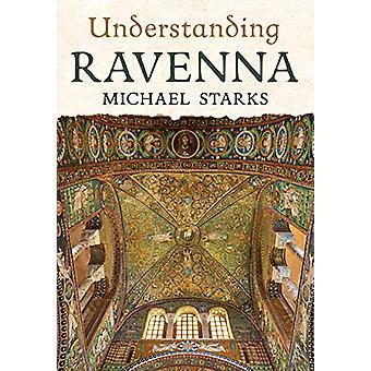Understanding Ravenna door Michael Starks - 9781781557112 Boek