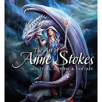 The Art of Anne Stokes - Mystical - Gothic & Fantasy by Anne Stoke