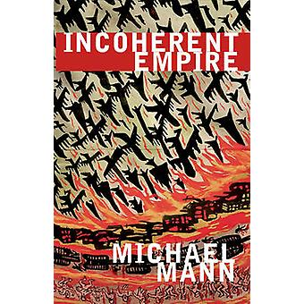 Incoherent Empire by Michael Mann - 9781844675289 Book