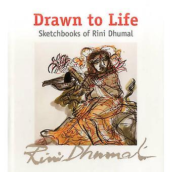 Drawn to Life - Sketchbooks of Rini Dhumal by Ina Puri - Anjouli Ela M