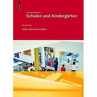 Entwurfsatlas - Schulen und Kindergarten by Mark Dudek - 9783034607490