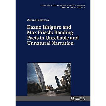 Kazuo Ishiguro och Max Frisch - Bockning Fakta i opålitliga och Unnatu