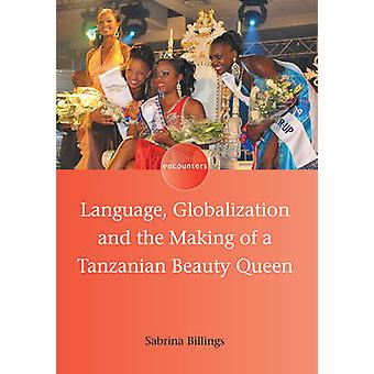 Language - Globalization and the Making of a Tanzanian Beauty Queen b