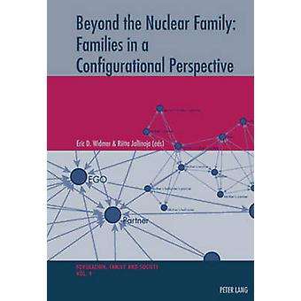 Beyond the Nuclear Family - Families in a Configurational Perspective