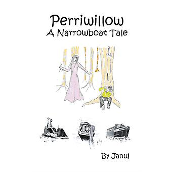 Perriwillow  A Narrowboat Tale by Janul & Illustrated by Young Gary