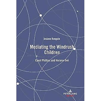Mediating the Windrush Children - Caryl Phillips and Horace Ove by Jos