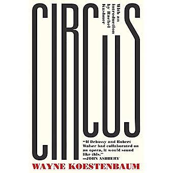 Circus - or - Moira Orfei in Aigues-Mortes - A Novel by Wayne Koestenba