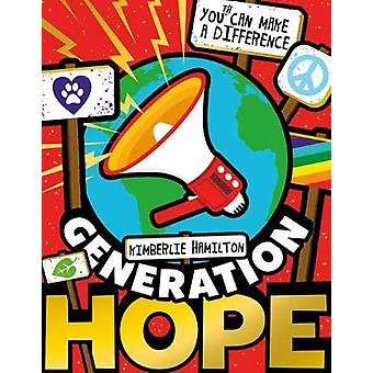 Generation Hope - You(th) Can Make a Difference! by Kimberlie Hamilton