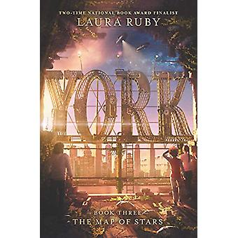 York - The Map of Stars by Laura Ruby - 9780062306999 Book