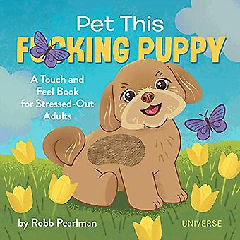 Pet This F*cking Puppy by Robb Pearlman - 9780789338020 Book