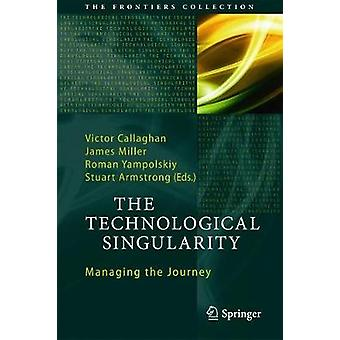 The Technological Singularity - Managing the Journey by Victor Callagh