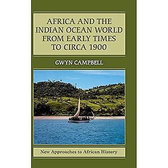 Nuovi approcci alla storia africana: serie numero 14: Africa e il mondo dell'Oceano Indiano dai primi tempi a circa 1900