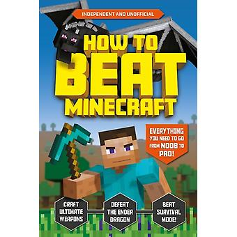 How to Beat Minecraft by Pettman & Kevin