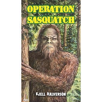 OPERAATIO SASQUATCH-toteutaja: HALVERSON & KJELL